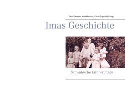 Imas Geschichte von Deubner,  Axel, Deubner,  Paula, Engstfeld,  Katrin