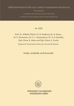 Imide, Imidoide und Enamide von Bartfeld,  H.-D., Flitsch,  Wilhelm, Gerstmann,  E., Gurke,  K. Gurke, Heidhues,  R., Müter,  B., Peters,  H., v. Weissenborn,  V.