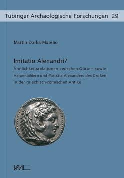Imitatio Alexandri? von Dorka Moreno,  Martin