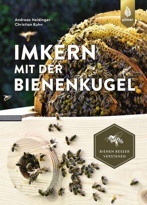 Imkern mit der Bienenkugel von Heidinger,  Andreas, Kuhn,  Christian