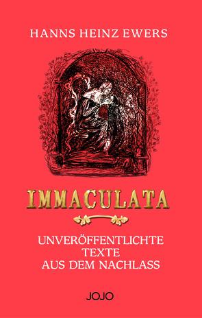 IMMACULATA von Ewers,  Hanns Heinz, Kugel,  Wilfried, Piccol,  Jo
