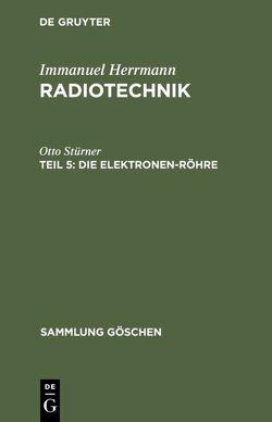 Radiotechnik / Die Elektronen-Röhre von Stürner,  Otto