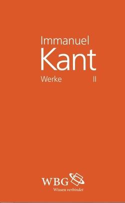 Immanuel Kant Werke II von Kant,  Immanuel, Weischedel,  Wilhelm