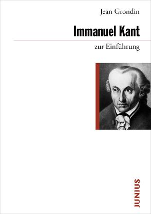 Immanuel Kant zur Einführung von Grondin,  Jean