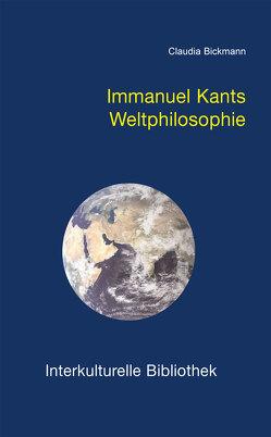 Immanuel Kants Weltphilosophie von Bickmann,  Claudia