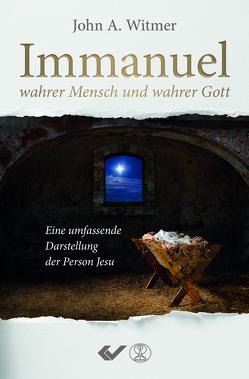 Immanuel, wahrer Mensch und wahrer Gott von Wimer,  John