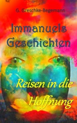 Immanuels Geschichten von Greschke-Begemann,  Gerda
