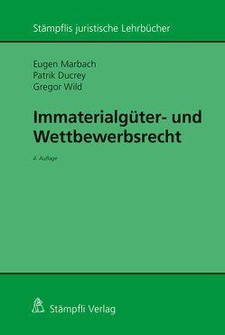 Immaterialgüter- und Wettbewerbsrecht von Ducrey,  Patrik A., Marbach,  Eugen, Wild,  Gregor