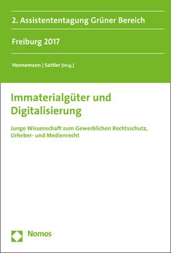 Immaterialgüter und Digitalisierung von Hennemann,  Moritz, Sattler,  Andreas