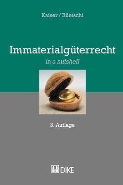 Immaterialgüterrecht von Kaiser,  Markus, Rüetschi,  David
