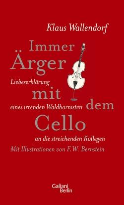 Immer Ärger mit dem Cello von Bernstein,  F W, Wallendorf,  Klaus