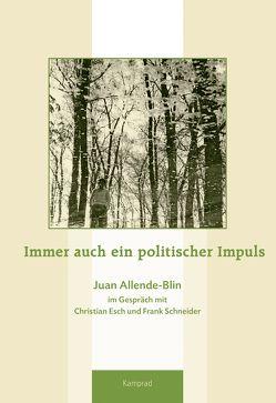 Immer auch ein politischer Impuls von Allende-Blin,  Juan, Esch,  Christian, Schneider,  Frank