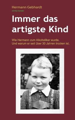 Immer das artigste Kind von Gebhardt,  Hermann, Sender,  Kai