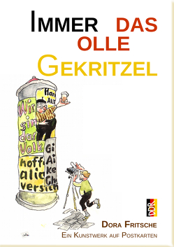Immer das olle Gekritzel von Fritsche,  Dr. Michael, Thomé,  Dr. Dorothea