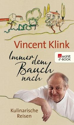 Immer dem Bauch nach von Klink,  Vincent