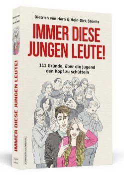Immer diese jungen Leute! von Dietrich von,  Horn, Moskito,  Jana, Stünitz,  Hein-Dirk