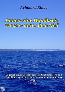 Immer eine Handbreit Wasser unter dem Kiel von Kluge,  Reinhard