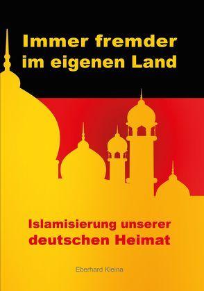 Immer fremder im eigenen Land von Kleina,  Eberhard