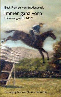 Immer ganz vorn von Boetticher,  Martina, Buddenbrock,  Erich Freiherr von