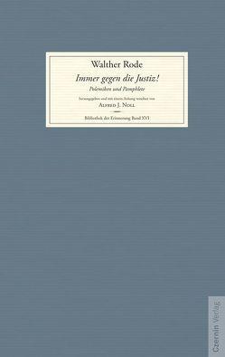 Immer gegen die Justiz! von Noll,  Alfred J., Rode,  Walther