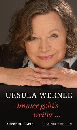 Immer geht´s weiter … von Werner,  Ursula