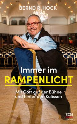 Immer im Rampenlicht von Hock,  Bernd R.