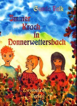 Immer Krach in Donnerwettersbach von Falk,  Gunda, Laufenburg,  Heike