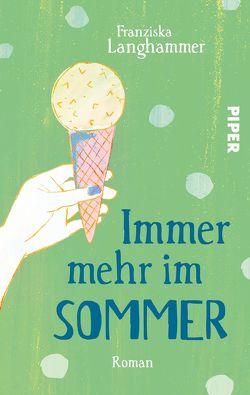 Immer mehr im Sommer von Langhammer,  Franziska