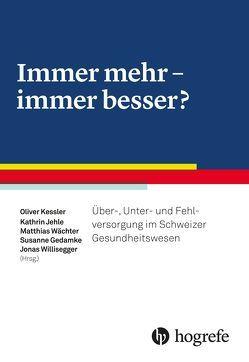 Immer mehr – immer besser? von Gedamke,  Susanne, Jehle,  Kathrin, Kessler,  Oliver, Waechter,  Matthias, Willisegger,  Jonas