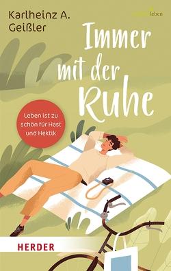 Immer mit der Ruhe von Geißler,  Karlheinz A., Walter,  Rudolf