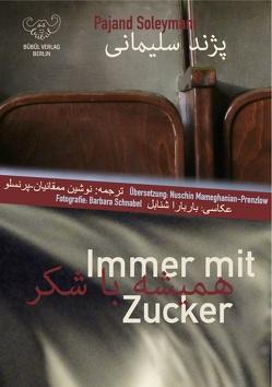 Immer mit Zucker von Mameghanian-Prenzlow,  Nuschin, Schnabel,  Barbara, Soleymani,  Pajand