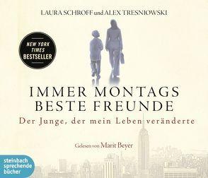Immer montags beste Freunde von Beyer,  Marit, Rahn,  Marie, Schroff,  Laura, Tresniowski,  Alex