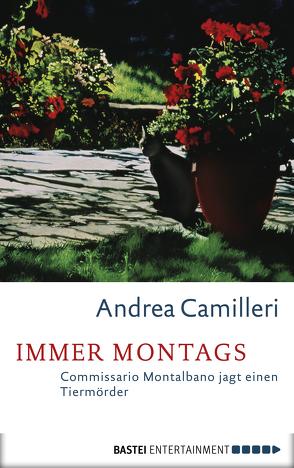 Immer Montags von Bechtolsheim,  Christiane von, Camilleri,  Andrea