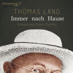 Immer nach Hause von Lang,  Thomas, Zischler,  Hanns