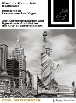 Immer noch Lernen von Las Vegas von Blaschitz,  Mark, Hemmrich,  Edith, Köglberger,  Katharina, Roschitz,  Josef