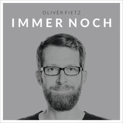 Immer noch von Fietz,  Irene, Fietz,  Oliver