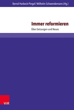 Immer reformieren von Harbeck-Pingel,  Bernd, Schwendemann,  Wilhelm