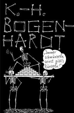IMMER SCHMUNZELN, SONST GIBT´S RUNZELN von Bogenhardt,  Karl-Heinz