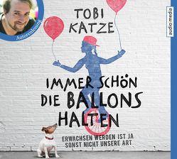 Immer schön die Ballons halten von Katze,  Tobi