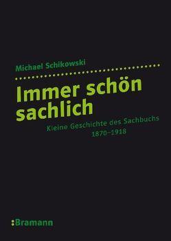 Immer schön sachlich von Schikowski,  Michael, Schütz,  Erhard