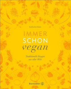 Immer schon vegan – Golden Edition von Seiser,  Katharina