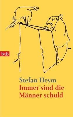 Immer sind die Männer schuld von Heym,  Stefan