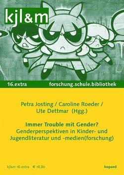Immer Trouble mit Gender? von Dettmar,  Ute, Josting,  Petra, Roeder,  Caroline