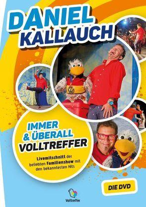 Immer & Überall – Volltreffer von Kallauch,  Daniel
