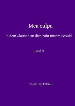 Immer wenn du dich nicht traust, verliert dein Ziel seinen Glanz / Mea culpa von Fabian,  Christian