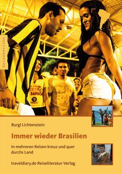 Immer wieder Brasilien von Lichtenstein,  Burgl, Lichtenstein,  Markus, Züblin,  Hans Ulrich