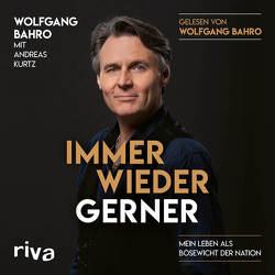 Immer wieder Gerner von Bahro,  Wolfgang, Kurtz,  Andreas