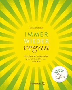 Immer wieder vegan von Maas,  Vanessa, Seiser,  Katharina