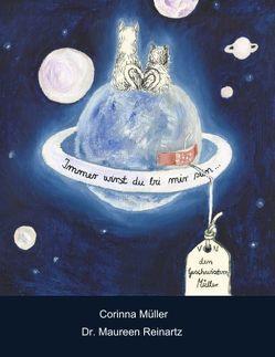 Immer wirst du bei mir sein … von Müller,  Corinna, Reinartz,  Maureen