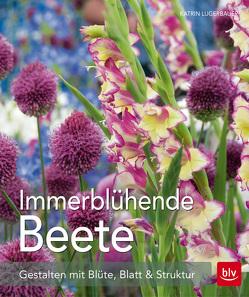 Immerblühende Beete von Lugerbauer,  Katrin